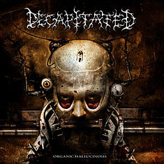 - Decapitated   Organic Hallucinosis - Winds of Creation – Decapitated