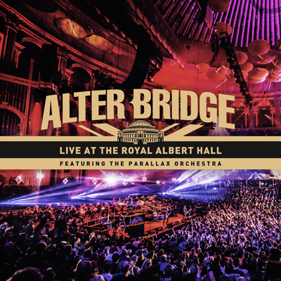 - Alter Bridge Live At Royal Albert Hall album cover - Alter Bridge – Live at the Royal Albert Hall
