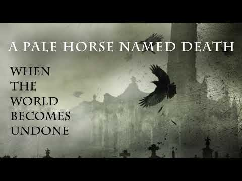 - httpsi - A Pale Horse Named Death – When The World Becomes Undone (Official Audio)