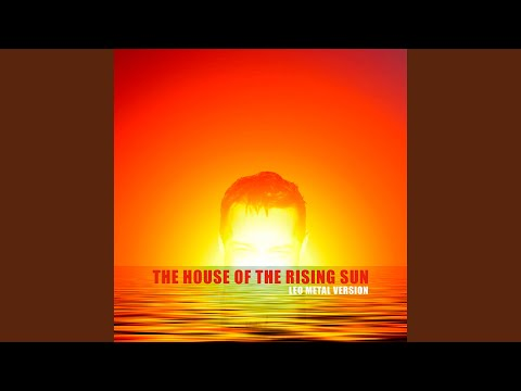 - httpsi - The House of the Rising Sun (Metal Version)